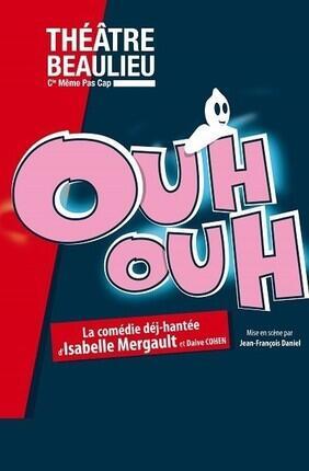 OUH OUH (Theatre Beaulieu)