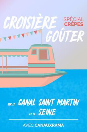 CROISIERE GOUTER SPECIAL CREPES SUR LE CANAL SAINT MARTIN ET LA SEINE AVEC CANAUXRAMA