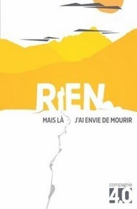 RIEN, MAIS LA J'AI ENVIE DE MOURIR