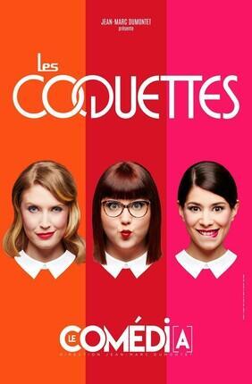 LES COQUETTES (Theatre Comedia)