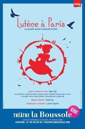LUTECE A PARIS (Theatre la Boussole)
