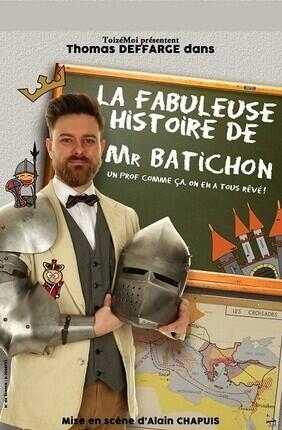 LA FABULEUSE HISTOIRE DE MR BATICHON (Versailles)