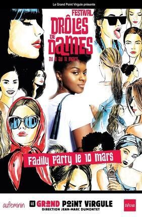 FADILY PARTY - FESTIVAL DROLES DE DAMES