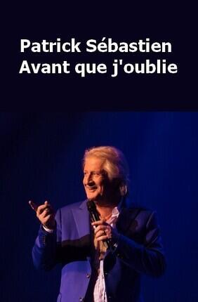 PATRICK SEBASTIEN DANS AVANT QUE J'OUBLIE (Lorient)