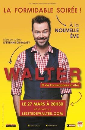 WALTER - LA FORMIDABLE SOIREE