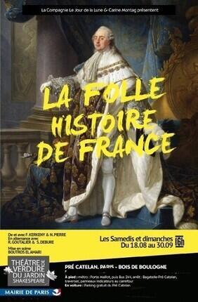 LA FOLLE HISTOIRE DE FRANCE (Theatre de Verdure Jardin Shakespeare)