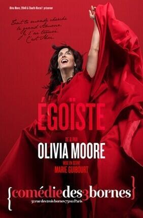 OLIVIA MOORE DANS EGOISTE (Comedie des Trois Bornes)