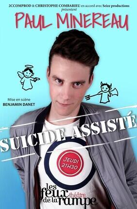 PAUL MINEREAU DANS SUICIDE ASSISTE (Les Feux de la Rampe)