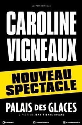CAROLINE VIGNEAUX - NOUVEAU SPECTACLE