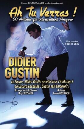 DIDIER GUSTIN DANS AH ! TU VERRAS (Theatre Trevise)