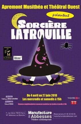SORCIERE LATROUILLE (La Manufacture des Abbesses)