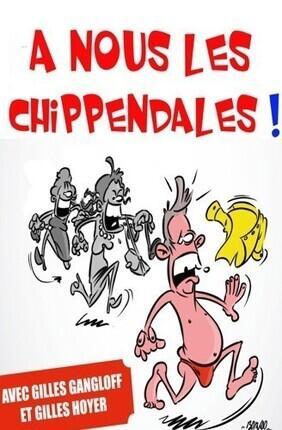 A NOUS LES CHIPPENDALES