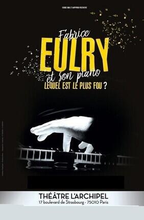 FABRICE EULRY ET SON PIANO, LEQUEL EST LE PLUS FOU ?