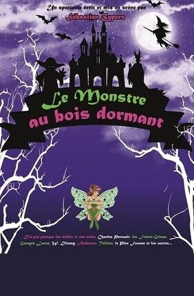 LE MONSTRE AU BOIS DORMANT (Theatre Le Royal)