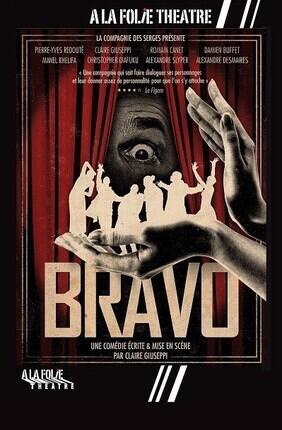 BRAVO (A la Folie Theatre)