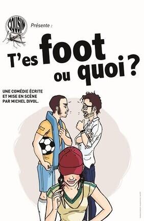 T'ES FOOT OU QUOI ? (Saint Etienne)