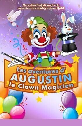 LES AVENTURES D'AUGUSTIN LE CLOWN MAGICIEN (Saint Etienne)