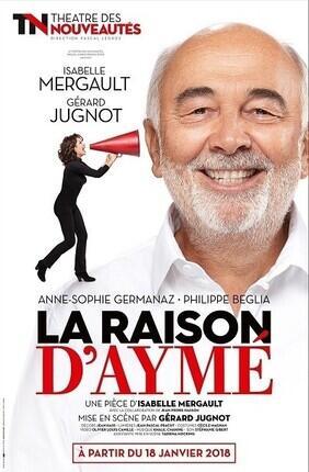 LA RAISON D'AYME AVEC GERARD JUGNOT ET ISABELLE MERGAULT (Sochaux)