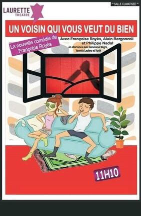 UN VOISIN QUI VOUS VEUT DU BIEN - Laurette Theatre Avignon