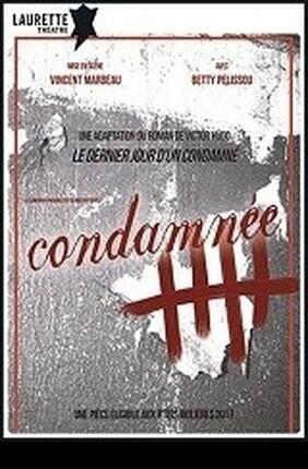 CONDAMNEE - LE DERNIER JOUR D'UN(E) CONDAMNE(E)