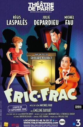 FRIC-FRAC AVEC JULIE DEPARDIEU, MICHEL FAU ET REGIS LASPALES