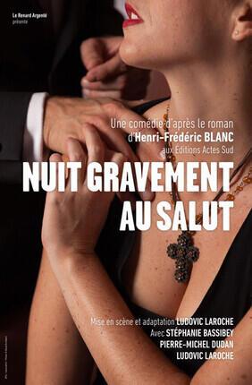 NUIT GRAVEMENT AU SALUT - Theatre de Poche Graslin
