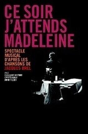 CE SOIR, J'ATTENDS MADELEINE (Theatre de Poche Graslin)