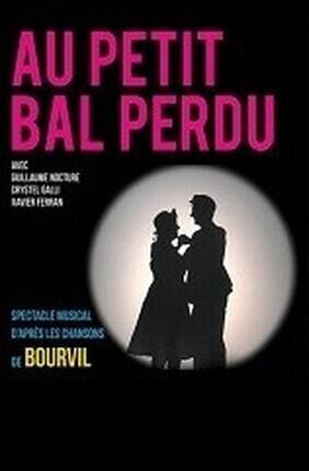 BOURVIL : AU PETIT BAL PERDU