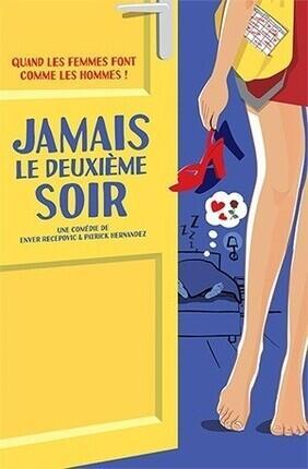 JAMAIS LE DEUXIEME SOIR ! - Theatre Le Paris