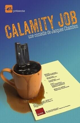 CALAMITY JOB (Theatre Comedie Odeon)