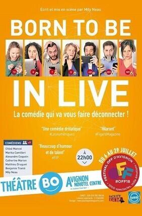 BORN TO BE IN LIVE (Theatre Bo Avignon)
