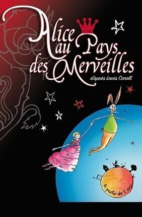 ALICE AU PAYS DES MERVEILLES Au Theatre de Jeanne