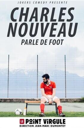 CHARLES NOUVEAU PARLE FOOT