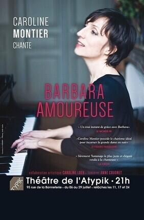 BARBARA AMOUREUSE (Atypik Theatre)