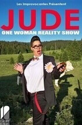 JUDE DANS ONE WOMAN REALITY SHOW