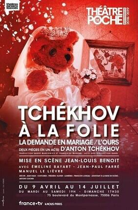 LA DEMANDE EN MARIAGE ET L'OURS - TCHEKHOV A LA FOLIE