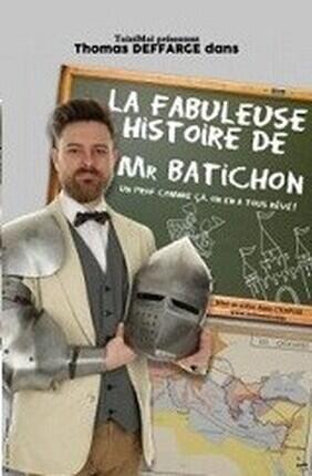 THOMAS DEFFARGE DANS LA FABULEUSE HISTOIRE DE MR BATICHON (Aix en Provence)