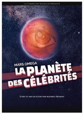 LA PLANETE DES CELEBRITES : MARS OMEGA