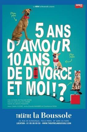 5 ANS D'AMOUR 10 ANS DE DIVORCE ET MOI