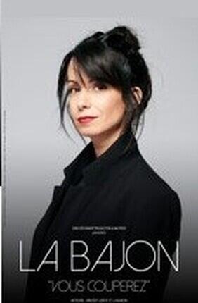LA BAJON - VOUS COUPEREZ
