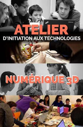ATELIER D'INITIATION AUX TECHNOLOGIES NUMERIQUES 3D