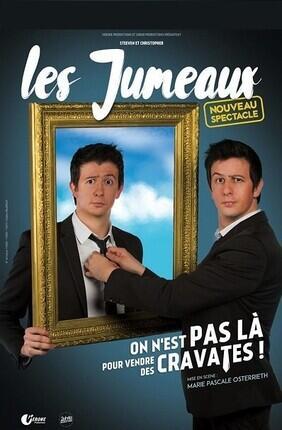 LES JUMEAUX DANS ON N'EST PAS LA POUR VENDRE DES CRAVATES (Versailles)