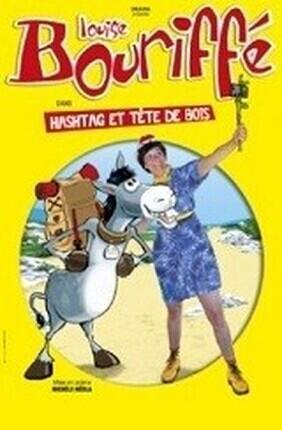 LOUISE BOURIFFE DANS HASHTAG ET TETE DE BOIS a Aix en Provence