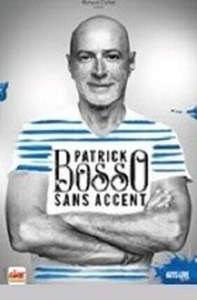 PATRICK BOSSO SANS ACCENT (Casino Barriere)