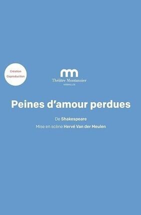 PEINES D'AMOUR PERDUES (Versailles)