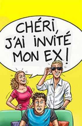 CHERI J'AI INVITE MON EX (Comédie de Nice)