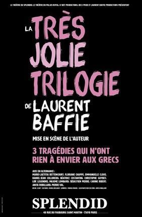 LA TRES JOLIE TRILOGIE DE LAURENT BAFFIE