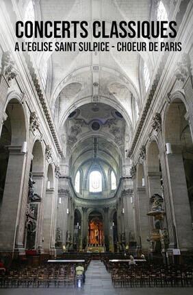 CONCERTS CLASSIQUES A L'EGLISE SAINT SULPICE - CHOEUR DE PARIS