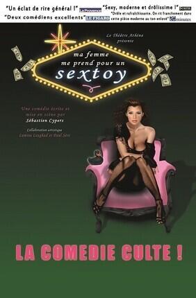 MA FEMME ME PREND POUR UN SEXTOY (Theatre Le Royal)