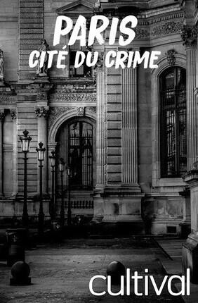 PARIS, CITE DU CRIME